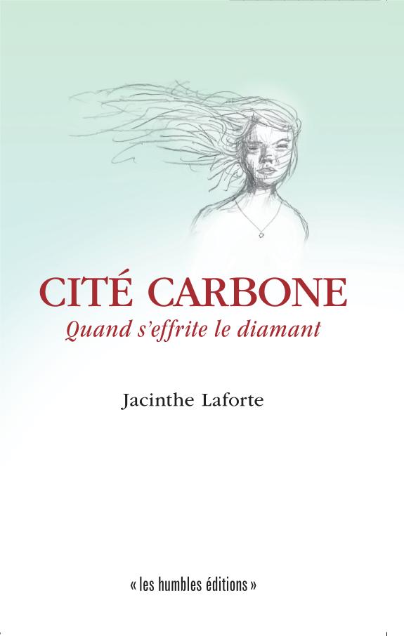 Couverture du roman Cité carbone de Jacinthe Laforte